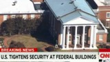 Tighter Security at Over 9,500 U.S. Federal Buildings
