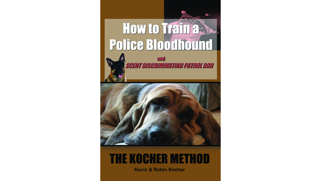 How to Train a Police Bloodhound and Scent Discriminating Patrol Dog