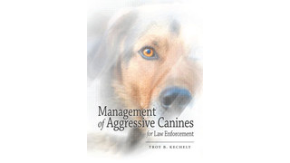 Management of Aggressive Canines for Law Enforcement