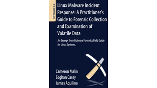Linux Malware Incident Response: An Excerpt from Malware Forensic Field Guide for Linux Systems