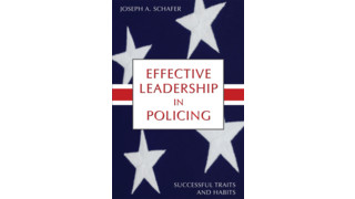 Effective Leadership in Policing: Successful Traits and Habits by Joseph A. Schafer,