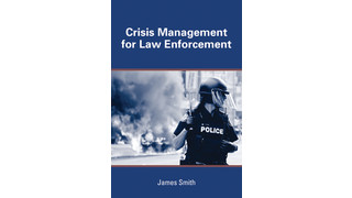 Crisis Management for Law Enforcement by James Smith