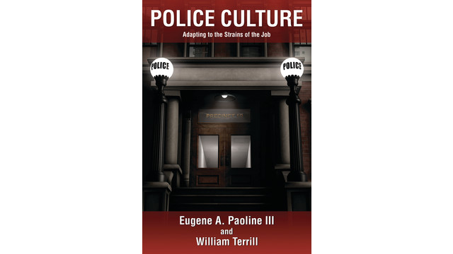 Police Culture by Eugene A. Paoline, III